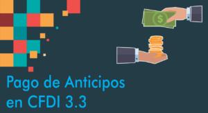 Pago de anticipos CFDI 3.3