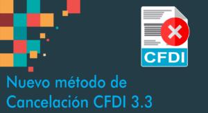 nuevo método de cancelación CFDI 3.3